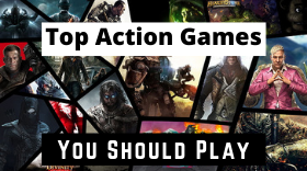 Top Action Games You Should Play