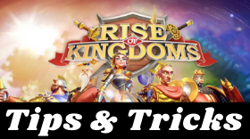 Rise of Kingdoms: Ultimate Tips and Tric...